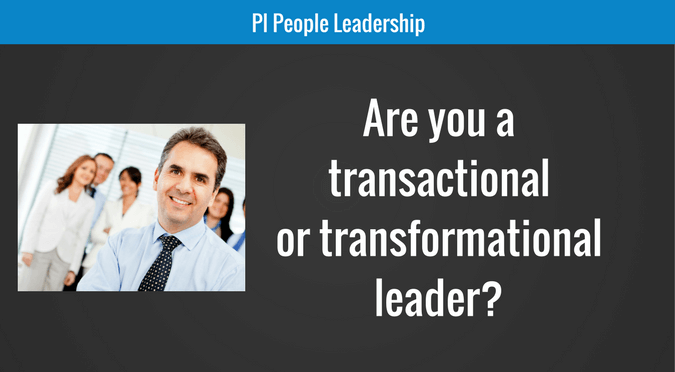 Are you a transactional or transformational leader?